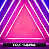 Rough Minimal von Various Artists