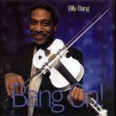 Bang On by Billy Bang