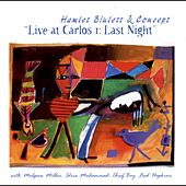 Live at Carlos I: Last Night (with Mulgrew Miller, Idris Muhammad, Chief Bey & Fred Hopkins) by Hamiet Bluiett