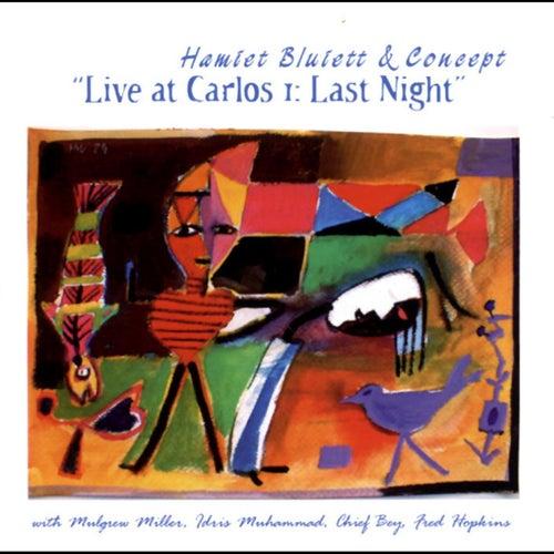 Live at Carlos I: Last Night (with Mulgrew Miller, Idris Muhammad, Chief Bey & Fred Hopkins) by Hamiet Bluiett