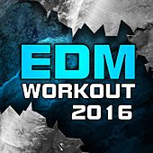 Edm Workout, 2016 (Non-Stop Compilation for Fitness & Workout) de Various Artists