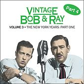 Vintage Bob & Ray, Vol. 3, Pt. 4 by Bob and Ray
