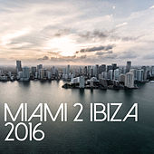 Miami 2 Ibiza 2016 de Various Artists
