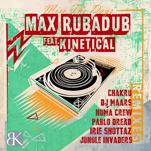 Miss The Days (feat. Kinetical) von Max Rubadub