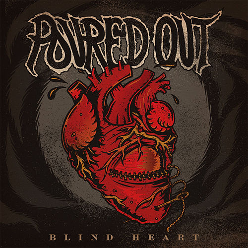 Blind Heart by Poured Out