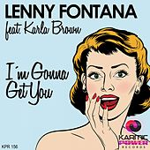 I'm Gonna Get You by Lenny Fontana