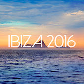 Ibiza 2016 by Various Artists