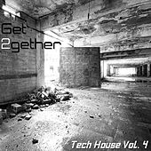 Get 2gether Tech House, Vol. 4 by Various Artists