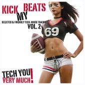 Kick My Beats!, Vol. 2 (Selected DJ Friendly Tech-House Tracks) by Various Artists