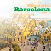 Elevate Barcelona, Vol. 1 de Various Artists