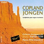Jongen: Symphony Concertante, Op. 81 - Copland: Symphony for Organ & Orchestra by Pierre Pincemaille and Languedoc-Roussillon Orchestra Daniel Tosi