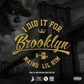 I Did It For Brooklyn (feat. Lil Kim) - Single de Maino