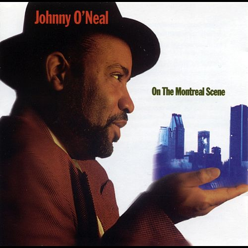 On the Montreal Scene by Johnny O'Neal