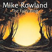 The Fairy Ring by Mike Rowland