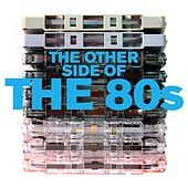 The Other Side Of The 80s de Various Artists