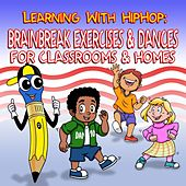 Learning with Hiphop: Brainbreak Exercises & Dances for Classrooms & Homes by Mark D. Pencil