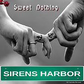 Sweet Nothing - Single by Sirens Harbor