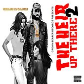The Heir Up There 2 by Chase N. Cashe