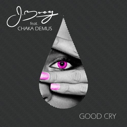 Good Cry (feat. Chaka Demus) - Single by J Boog