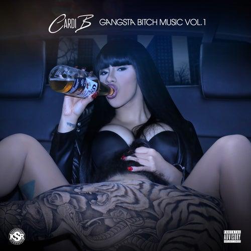 Gangsta Bitch Music Vol 1 by Cardi B