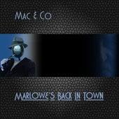 Marlowe's Back in Town by Mac
