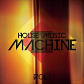House Music Machine, Vol. 1 - EP by Various Artists