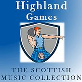 Highland Games: The Scottish Music Collection di Various Artists