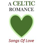 A Celtic Romance: Songs of Love by Various Artists
