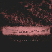 Whole Lotta Lovin' (Le Boeuf Remix) di Mustard and Travis Scott