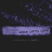 Whole Lotta Lovin' (LeMarquis Remix) de Mustard and Travis Scott