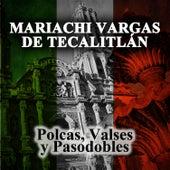 Polcas, Valses y Pasodobles de Mariachi Vargas de Tecalitlan