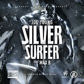 Silver Surfer (feat. Max B) - Single by Joe Young