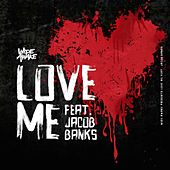 Love Me by Wide Awake