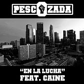 En la Lucha (feat. Caine) - Single by Pescozada