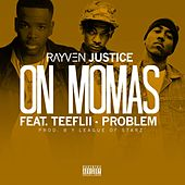 On Mamas (feat. TeeFLii & Problem) - Single von Rayven Justice
