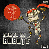 Raised By Robots, Vol. 4 by Various Artists