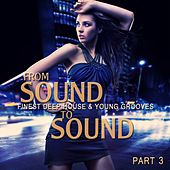 From Sound to Sound, Pt. 3 (Finest Deep House & Young Grooves) de Various Artists