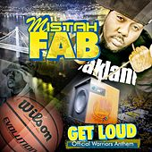 Get Loud (Official Warriors Anthem) - Single by Mistah F.A.B.