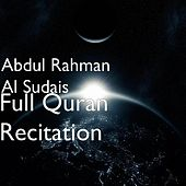 Full Quran Recitation van Abdul Rahman Al Sudais