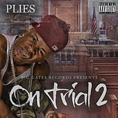 On Trial 2 by Plies