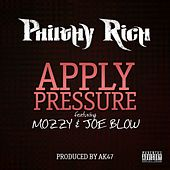 Apply Pressure (feat. Mozzy & Joe Blow) - Single von Philthy Rich