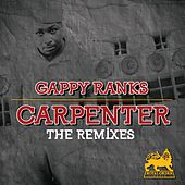Carpenter (The Remixes) by Gappy Ranks