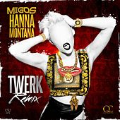 Hannah Montana (Twerk Remix) - Single by Migos