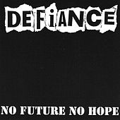 No Future, No Hope by Defiance (Punk)