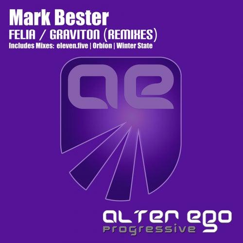 Felia / Graviton Remixes - Single by Mark Bester