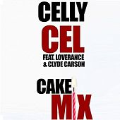 Cake Mix (feat. LoveRance & Clyde Carson) - Single by Celly Cel