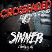 CrossFaded (feat. C-Kidd) - Single by Sinner