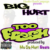 Too Fresh by The Big Hurt