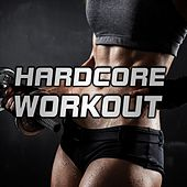 HardCore Workout by Various Artists