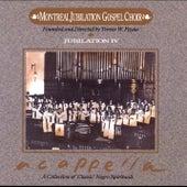 Jubilation IV - A Cappella by Montreal Jubilation Gospel Choir